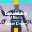 How the Consolidation of Media Affects Your Content Strategy